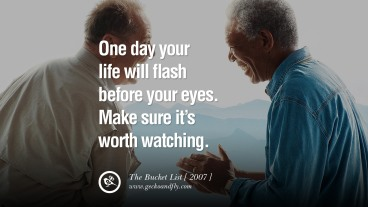 the-bucket-list-one-day-life-flash-morgan-freeman-quote-movie